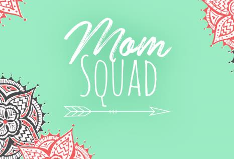 Mom Squad Small Groups